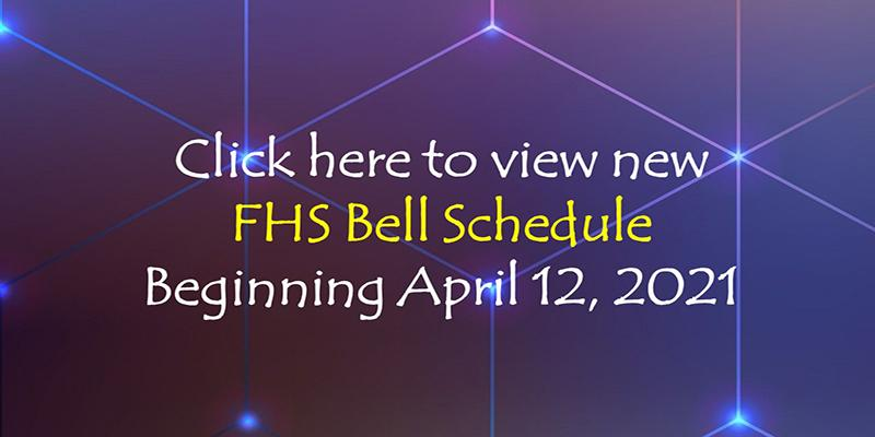 FHS Bell Schedule starting April 12, 2021